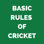 BASIC RULES OF CRICKET