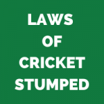 RULES OF CRICKET - STUMPED