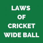 RULES OF CRICKET - WIDE BALL
